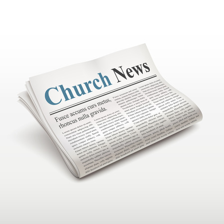 broadsheet: church news words on newspaper over white background