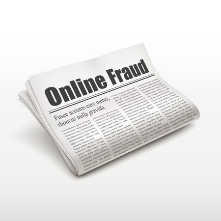 newspaper stack: online fraud words on newspaper over white background Illustration