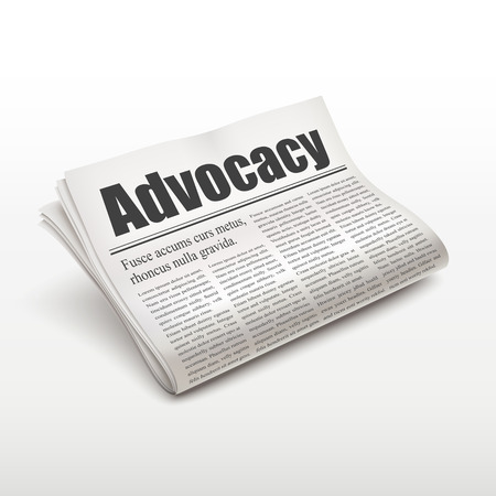 advocacy: advocacy word on newspaper over white background