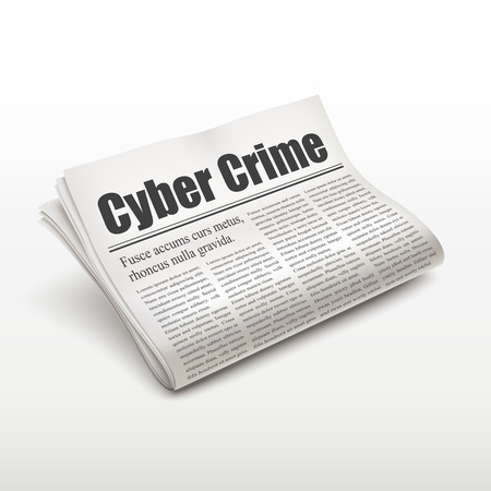 pile of newspapers: cyber crime words on newspaper over white background Illustration