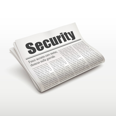 newspaper stack: security word on newspaper over white background