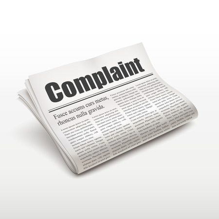 complaint word on newspaper over white background