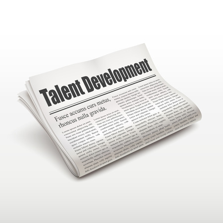 pile of newspapers: talent development words on newspaper over white background