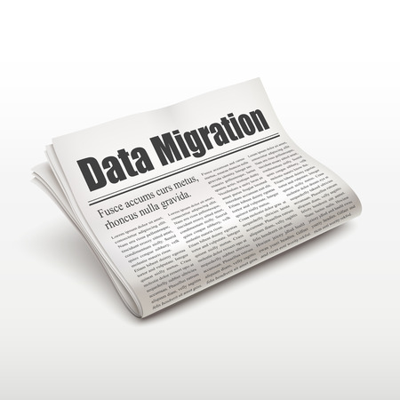 broadsheet: data migration words on newspaper over white background