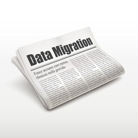 migraci�n: palabras de migraci�n de datos en el peri�dico sobre fondo blanco