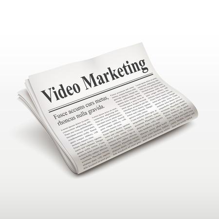 newsprint: video marketing words on newspaper over white background Illustration