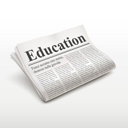 broadsheet: education word on newspaper over white background