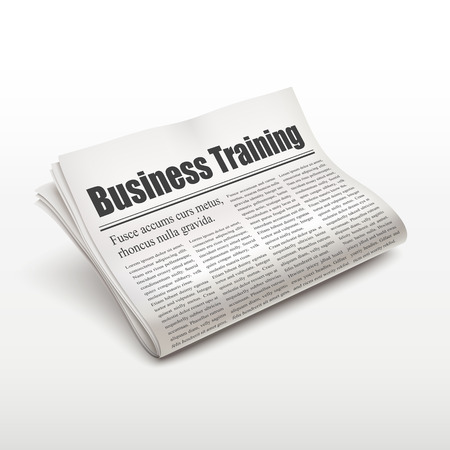 pile of newspapers: business training words on newspaper over white background