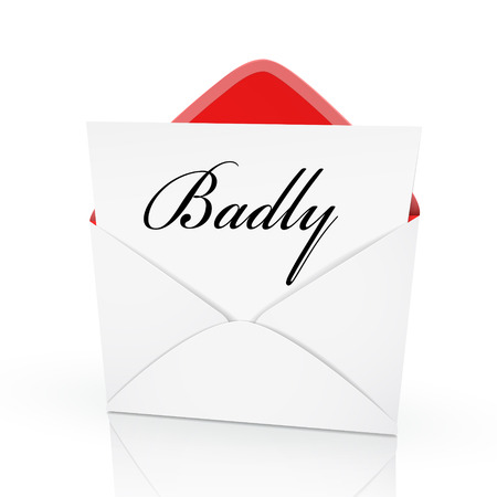ineffective: the word badly on a card in an envelope  Illustration