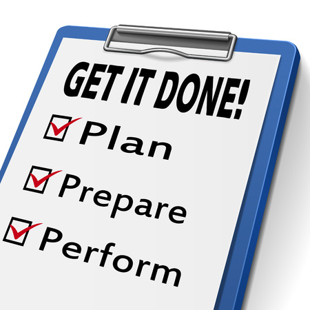 task list: get it done clipboard with check boxes marked for plan, prepare and perform