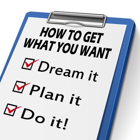 how to get what you want clipboard with check boxes marked for dream, plan and do it Vector