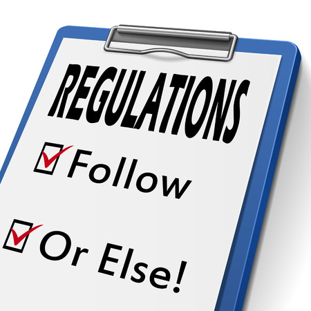 regulated: regulations clipboard with check boxes marked for follow and or else