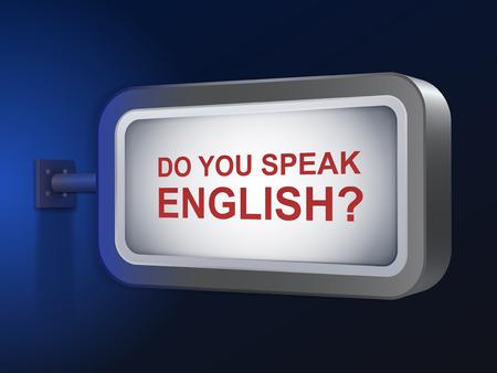 speak english: do you speak english words on billboard over blue background