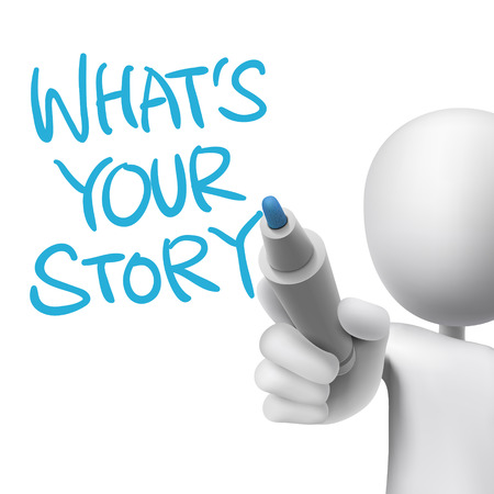 what is your story words written by 3d man over white  Vector