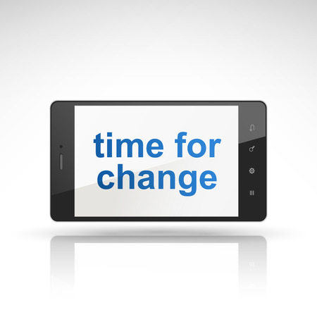 phone time: time for change words on mobile phone isolated on white