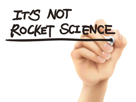 it is not rocket science words written by 3d hand over white background