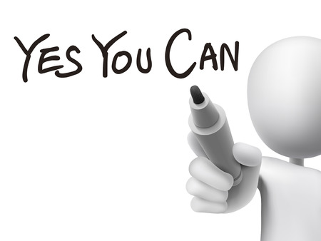 can yes you can: yes you can written by 3d man over transparent board