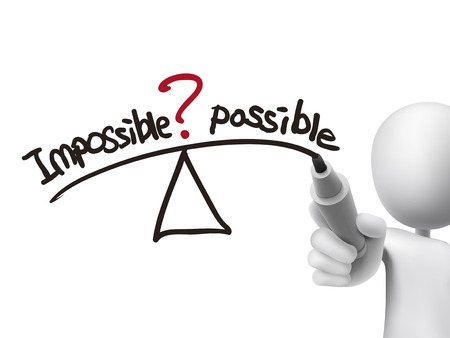 possible: balance between impossible and possible written by 3d man over transparent board Illustration