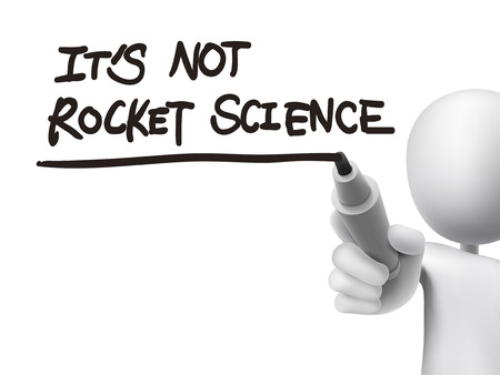 it is not rocket science words written by 3d man over transparent board