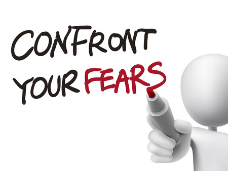 3d man: confront your fears words written by 3d man over transparent board