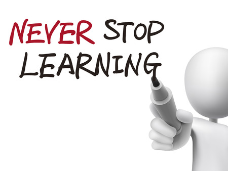 never stop learning words written by 3d man over transparent board Vector