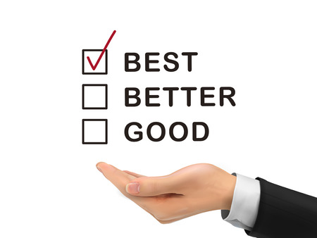 good better best: best word chosen by realistic hand over white background Illustration