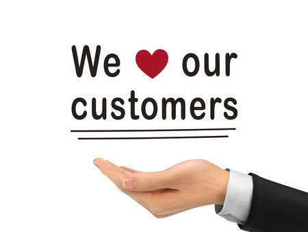 our: we love our customers words holding by realistic hand over white background