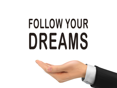 follow your dreams words holding by realistic hand over white background