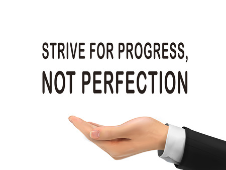 strive: strive for progress not perfection words holding by realistic hand over white background Illustration