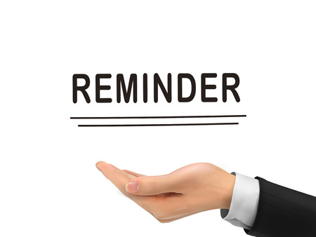 connotation: reminder word holding by realistic hand over white background