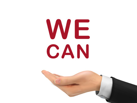 yes we can: we can words holding by realistic hand over white background Illustration