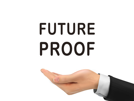 proof: future proof words holding by realistic hand over white background