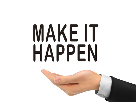 incentive: make it happen words holding by realistic hand over white background