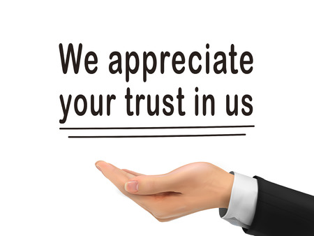 we appreciate your trust in us holding by realistic hand over white background Illustration