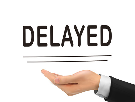 the delayed: delayed word holding by realistic hand over white background