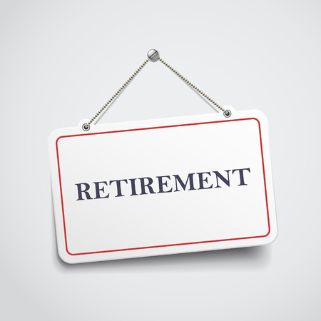 retirement savings: retirement hanging sign isolated on white wall Illustration