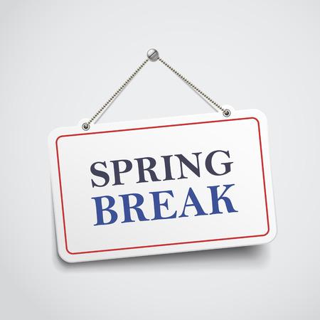spring break: spring break hanging sign isolated on white wall