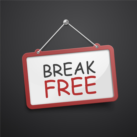 lucky break: break free hanging sign isolated on black wall