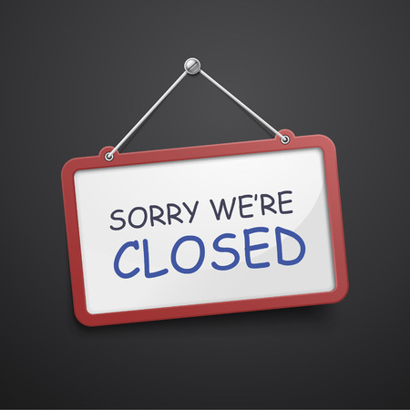 we: sorry we are closed hanging sign isolated on black wall Illustration