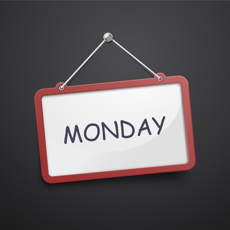 workday: Monday hanging sign isolated on black wall