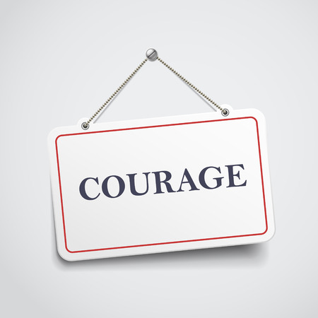 courage hanging sign isolated on white wall