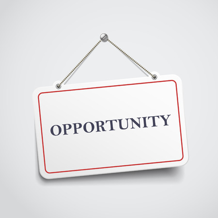 opportunity sign: opportunity hanging sign isolated on white wall