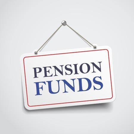 pensioen: pensioenfondsen opknoping teken geïsoleerd op een witte muur
