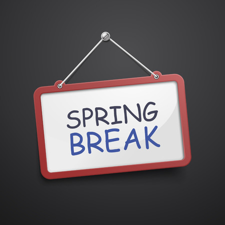 spring break: spring break hanging sign isolated on black wall