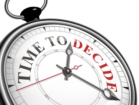 to decide: time to decide concept clock isolated on white background Illustration