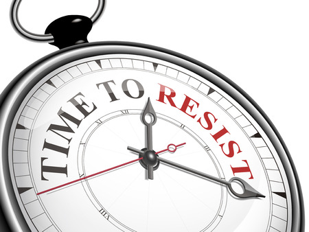 resist: time to resist concept clock isolated on white background Illustration