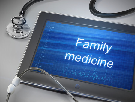 family medicine: family medicine words display on tablet over table