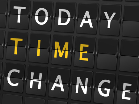 time change: today time change words on airport board background