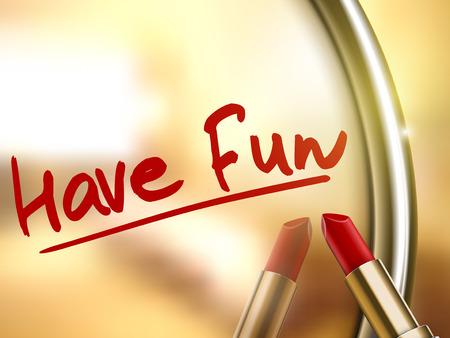 have fun: have fun words written by red lipstick on glossy mirror Illustration