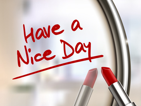 have a nice day words written by red lipstick on glossy mirror